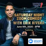 Saturday Night Zoom Comedy with Erik Rivera
